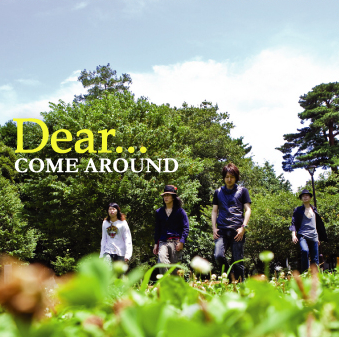 """COME AROUND 2ndMiniAlbum「Dear...」"