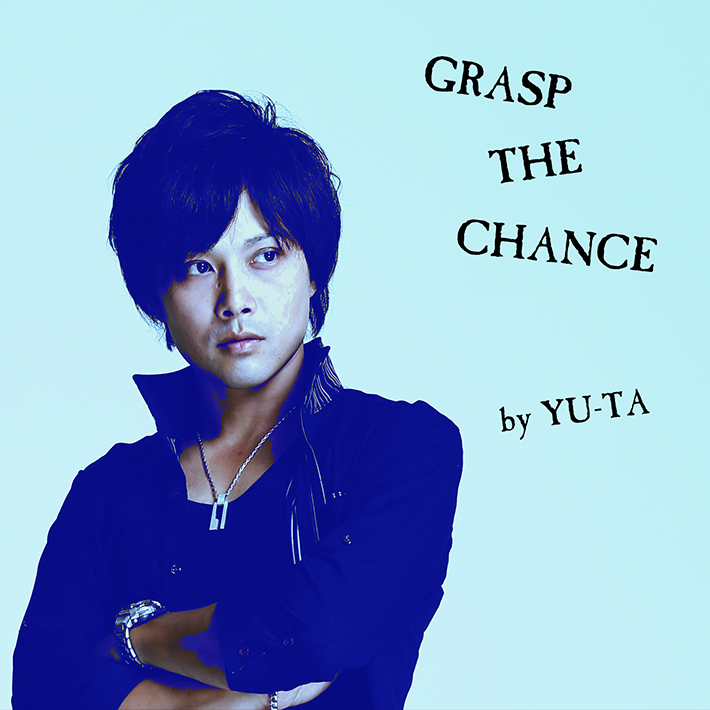 GRASP THE CHANCE/YU-TA